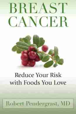 http://MarnieClark.com/Breast-Cancer-Reduce-Your-Risk-With-Foods-You-Love