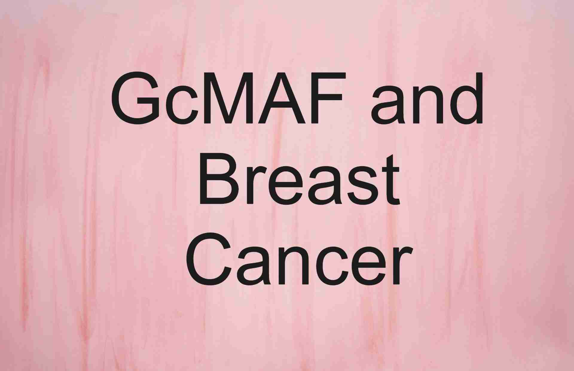 GcMAF and Breast Cancer